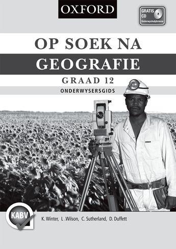 Op Soek na Geografie Graad 12 Onderwysersgids