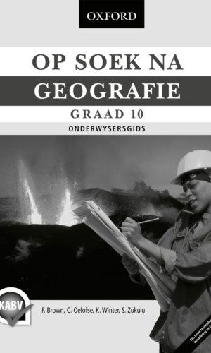 Op Soek na Geografie Graad 10 Onderwysersgids
