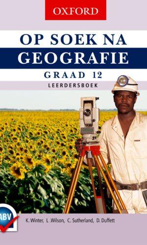 Op Soek na Geografie Graad 12 Leerdersboek