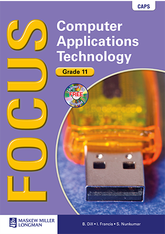 Focus Computer Applications Technology Grade 11 Learner's Book & CD (CAPS)