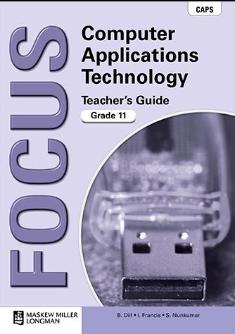 Focus Computer Applications Technology Grade 11 Teacher's Guide & CD (CAPS)