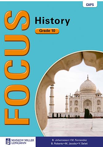 Focus History Grade 10 Learner's Book (CAPS)