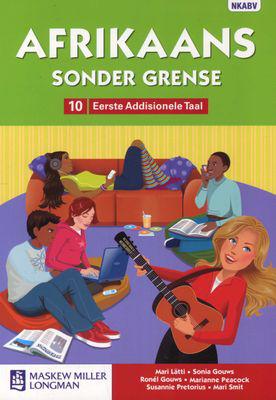 Afrikaans Sonder Grense Eerste Addisionele Taal Graad 10 Leerderboek (NKABV)
