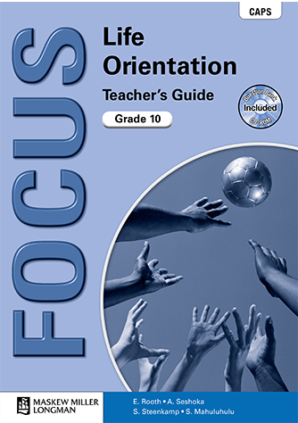 Focus Life Orientation Grade 10 Teacher's Guide (CAPS)