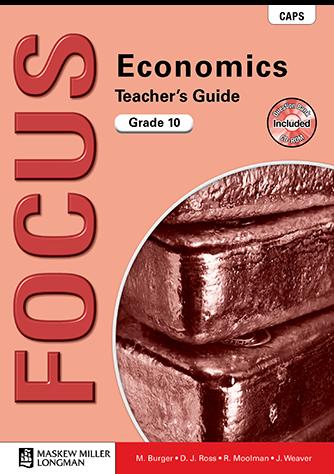 Focus Economics Grade 10 Teacher's Guide (CAPS)