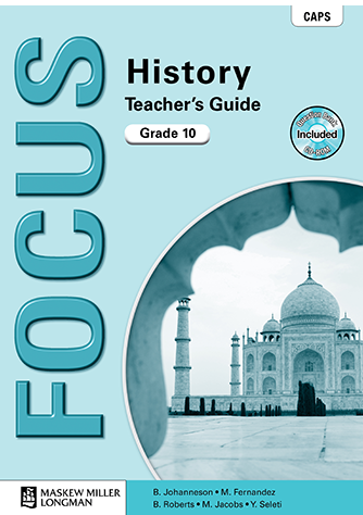 Focus History Grade 10 Teacher's Guide (CAPS)