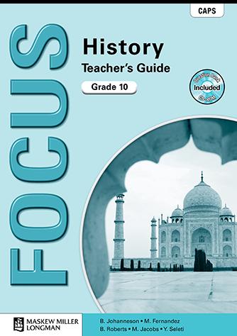 Focus History Grade 10 Teacher's Guide (CAPS)