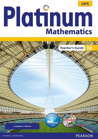 Platinum Mathematics Grade 10 Teacher's Guide (CAPS)