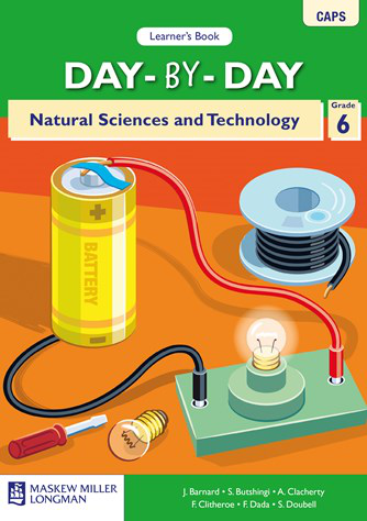 Day-by-Day Natural Science and Technology Grade 6 Learner's Book (CAPS)