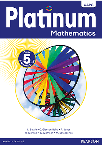 Platinum Mathematics Grade 5 Teacher's Guide (CAPS)