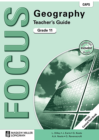Focus Geography Grade 11 Teacher's Guide (CAPS)