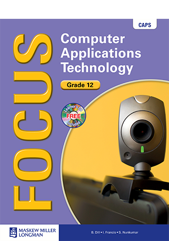Focus Computer Applications Technology Grade 12 Learner's Book with CD (CAPS)