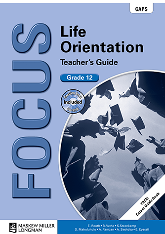 Focus Life Orientation Grade 12 Teacher's Guide (CAPS)