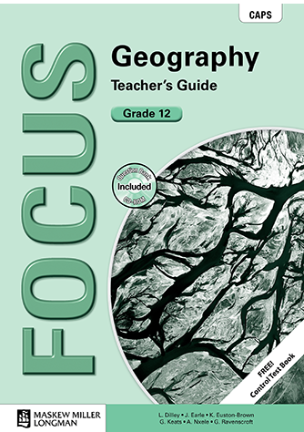 Focus Geography Grade 12 Teacher's Guide (CAPS)
