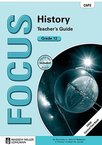 Focus History Grade 12 Teacher's Guide (CAPS)