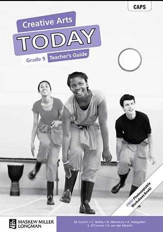 Creative Arts Today Grade 9 Teacher's Guide (CAPS)