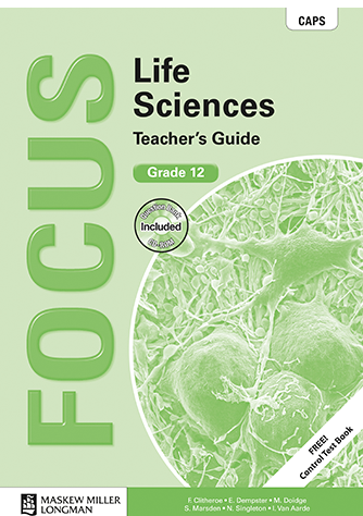 Focus Life Sciences Grade 12 Teacher's Guide (CAPS)