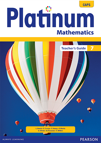 Platinum Mathematics Grade 7 Teacher's Guide (CAPS)