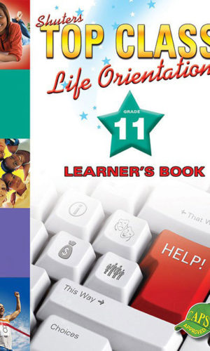 TOP CLASS Life Orientation GRADE 11 LEARNER'S BOOK