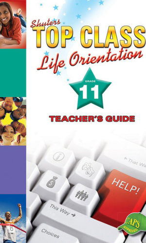 TOP CLASS Life Orientation GRADE 11 TEACHERS GUIDE