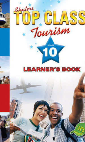 TOP CLASS TOURISM GRADE 10 LEARNER'S BOOK