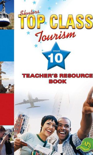 TOP CLASS TOURISM GRADE 10 TEACHER'S RESOURCE
