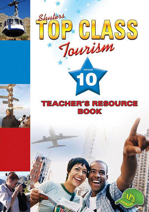 TOP CLASS TOURISM GRADE 10 TEACHER'S RESOURCE