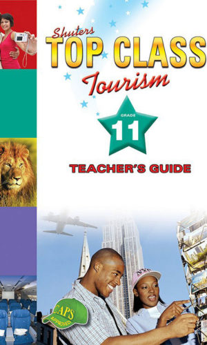 TOP CLASS TOURISM GRADE 11 TEACHER'S GUIDE