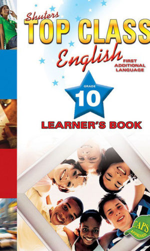 TOP CLASS ENGLISH FAL GRADE 10 LEARNER'S BOOK