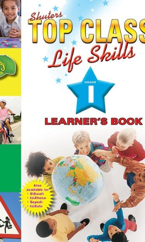 TOP CLASS LIFE SKILLS GRADE 1 LEARNER'S BOOK (ENGLISH)