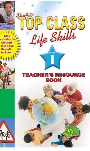 TOP CLASS LIFE SKILLS GRADE 1 TEACHER'S RESOURCE (ENGLISH)