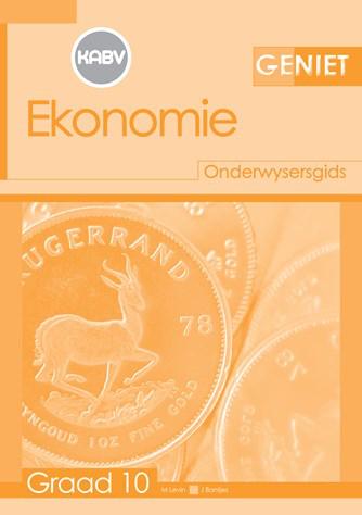 Geniet Ekonomie Graad 10 Onderwysersgids (NKABV)