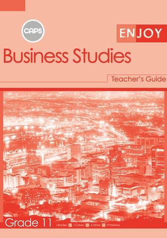 Enjoy Business Studies Grade 11 Teacher's Guide (CAPS)