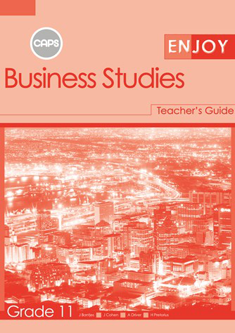 Enjoy Business Studies Grade 11 Teacher's Guide (CAPS)