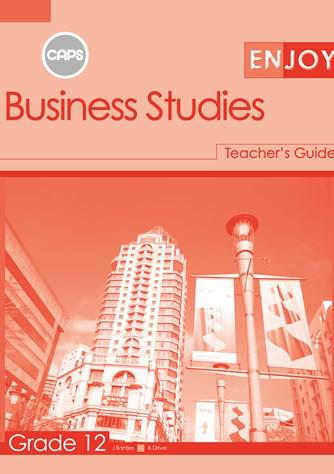 Enjoy Business Studies Grade 12 Teacher's Guide (CAPS)