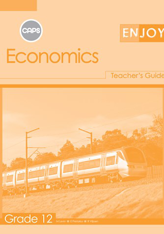 Enjoy Economics Grade 12 Teacher's Guide (CAPS)