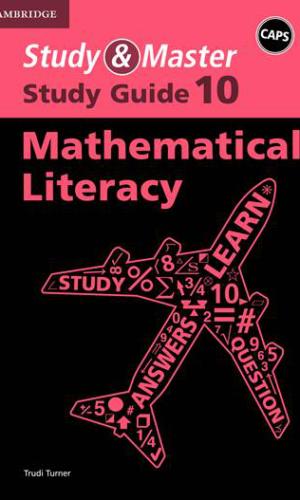 Study & Master Mathematical Literacy Grade 10 Study Guide CAPS