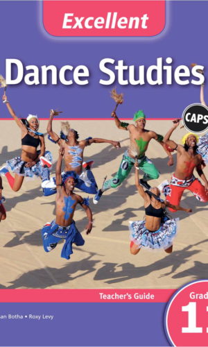 Excellent Dance Studies Grade 11 Teacher's Guide