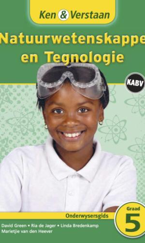 Ken & Verstaan Natuurwetenskappe en Tegnologie Onderwysersgids Graad 5