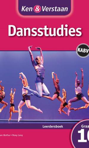 Ken & Verstaan Dansstudies Graad 10 Leerdersboek