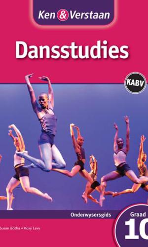 Ken & Verstaan Dansstudies Graad 10 Onderwysersgids