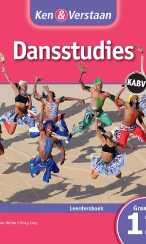 Ken & Verstaan Dansstudies Graad 11 Leerdersboek