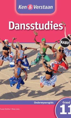 Ken & Verstaan Dansstudies Graad 11 Onderwysersgids