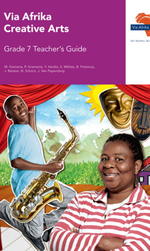 Via Afrika Creative Arts Grade 7 Teacher's Guide (Printed book.)