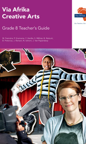 Via Afrika Creative Arts Grade 8 Teacher's Guide (Printed book.)