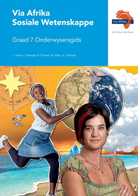 Via Afrika Sosiale Wetenskappe Graad 7 Onderwysersgids (Printed book.)