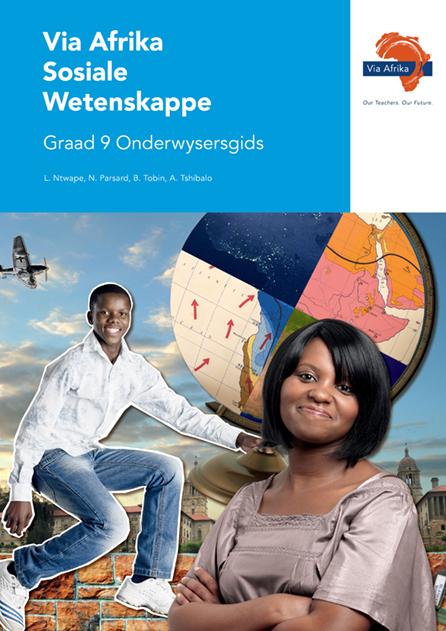 Via Afrika Sosiale Wetenskappe Graad 9 Onderwysersgids (Printed book.)