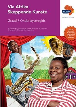 Via Afrika Skeppende Kunste Graad 7 Onderwysersgids (Printed book.)