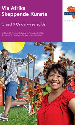 Via Afrika Skeppende Kunste Graad 9 Onderwysersgids (Printed book.)