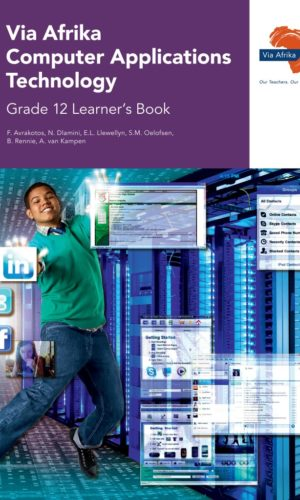 Via Afrika Computer AppliComputer Applications Technologyions Technology Grade 12 Learner's Book (Printed book.)